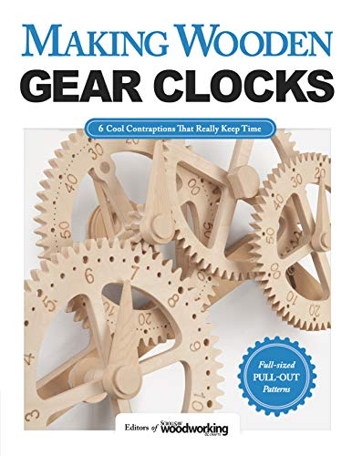- Making Wooden Gear Clocks: 6 Cool Contraptions That Really Keep Time (Fox Chapel Publishing) Step-by-Step Projects for Handmade Clocks, from Beginner to Advanced; Includes Full-Size Pattern Pack
