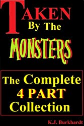 Taken by the Monsters - The Complete Four Part Collection