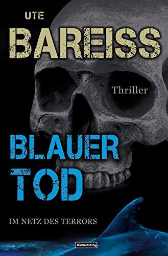 Blauer Tod: Im Netz des Terrors (Alex-Martin-Thriller 3) (German Edition)