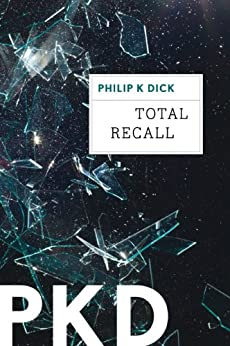 Total Recall (Kindle Single) by [Dick, Philip K.]