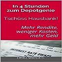 In 4 Stunden zum Depotgenie: Tschüss Hausbank - Mehr Rendite, weniger Kosten, mehr Geld Hörbuch von Timo Wirges Gesprochen von: Sophie Müller
