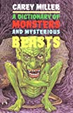 img - for Dictionary of Monsters and Mysterious Beasts book / textbook / text book