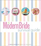 The Modern Bride Survival Guide, Antonia Van der Meer and Lisa Milbrand, 0470170557