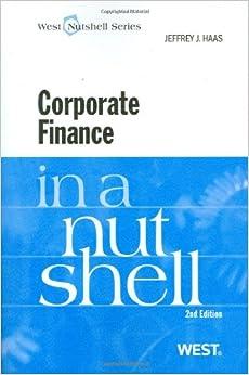 Corporate Finance in a Nutshell, 2d (Nutshell Series) (In a Nutshell (West Publishing))