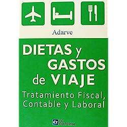 Dietas y gastos de viaje (tratamiento fiscal contable y laboral)