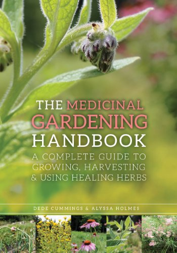 The Medicinal Gardening Handbook: A Complete Guide to Growing, Harvesting, and Using Healing Herbs cover