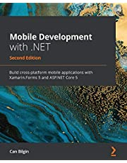 Mobile Development with .NET: Build cross-platform mobile applications with Xamarin.Forms 5 and ASP.NET Core 5, 2nd Edition