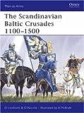 The Scandinavian Baltic Crusades 1100-1500, David Lindholm, 1841769886