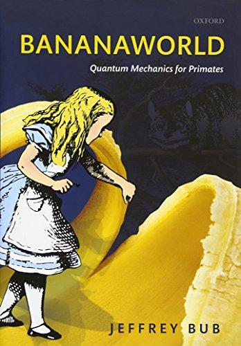 Bananaworld: Quantum Mechanics for Primates
