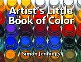 Artist's Little Book of Color, Simon Jennings, 1554073995
