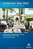 Schlemmer Atlas 2014: Der Wegweiser zu über 4.000 Restaurants.