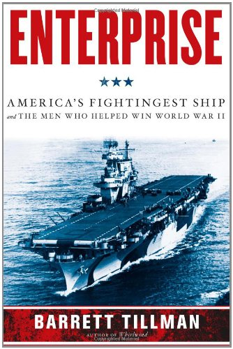 (Enterprise: America's Fightingest Ship and the Men Who Helped Win World War II)