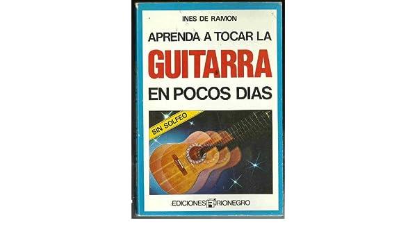 APRENDA A TOCAR LA GUITARRA EN POCOS DIAS SIN SOLFEO: Amazon.es ...