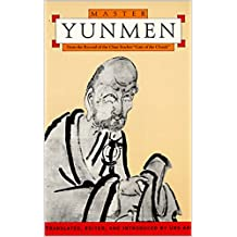Master Yunmen, From the Record of the Chan Master Gate of the Clouds