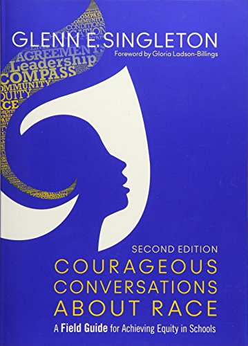 Pdf Teaching Courageous Conversations About Race: A Field Guide for Achieving Equity in Schools