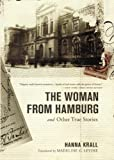 img - for The Woman from Hamburg: and Other True Stories book / textbook / text book