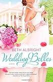Wedding Belles, Beth Albright, 0778315290