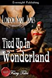 Tied Up in Wonderland (Naughty Fairy Tales)