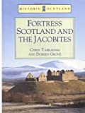 Fortress Scotland and the Jacobites, Grove, Doreen and Tabraham, Christopher, 071347484X
