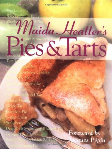 Maida Heatter's Pies and Tarts (Maida Heatter Classic Library) by Maida Heatter