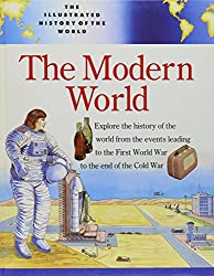 The Modern World (Illustrated History of the World)