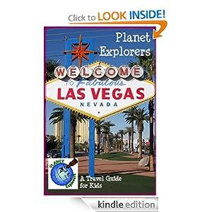 Planet Explorers Las Vegas: A Travel Guide for Kids Laura Schaefer