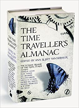 Book The Time Traveller's Almanac: The Ultimate Treasury of Time Travel Fiction - Brought to You from the Future