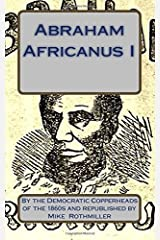 Abraham Africanus I: His Secret Life.  The Mysteries of the White House