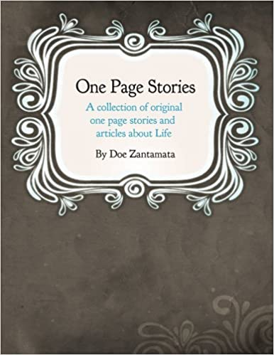 One Page Stories: A collection of Original One Page Stories and