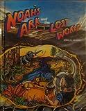 Noah's Ark and the Lost World, John Morris, 0890511381