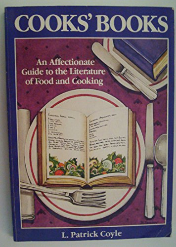 Cooks' Books: An Affectionate Guide to the Literature of Food and Cooking
