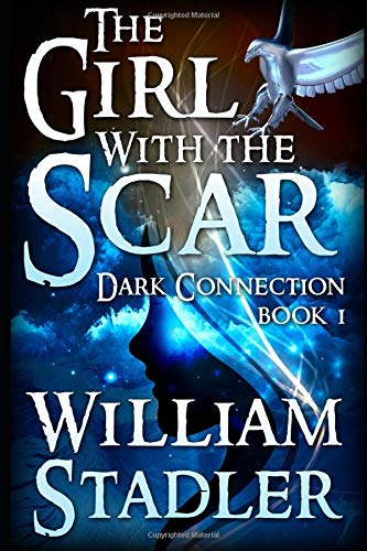 Read Online The Girl with the Scar (Dark Connection Saga Book 1) (Volume 1) PDF