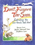 Don't Forgive Too Soon: Extending the Two Hands That Heal by Dennis Linn (Jun 27 2002)