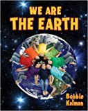 We Are the Earth, Bobbie Kalman, 0778746496