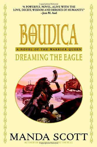 Boudica: Dreaming the Eagle (Boudica Quadrilogy (Paperback)) (Boudica Trilogy) pdf epub