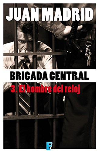 El hombre del reloj: BRIGADA CENTRAL 3 (Spanish Edition)