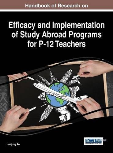 Handbook of Research on Efficacy and Implementation of Study Abroad Programs for P-12 Teachers (Advances in Higher Educa