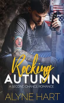 Rocking Autumn: A Small Town, Second Chance Romance (The Homecoming Series Book 1) by [Hart, Alyne]