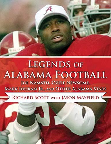 Legends of Alabama Football: Joe Namath, Ozzie Newsome, Mark Ingram Jr., and Other Alabama ()