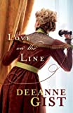 Love on the Line, Deeanne Gist, 0764209493
