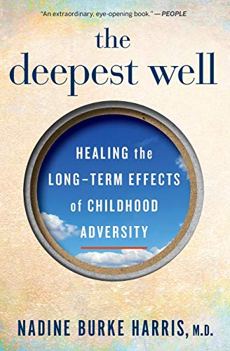 The Deepest Well: Healing the Long-Term Effects of Childhood Adversity (Effects Of Social Media On The Brain)