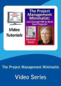 The Project Management Minimalist Video Series