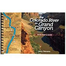 The Colorado River in the Grand Canyon: A River Runner's Map and Guide to Its Natural and Human History by Larry Stevens (2013-12-23)