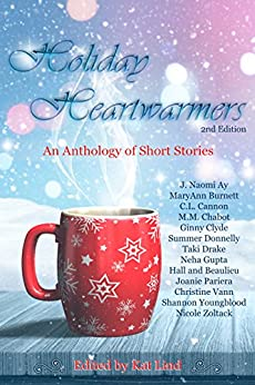 Holiday Heartwarmers: An Anthology of Short Stories by [Lind, Kat, Hall and Beaulieu, Ay, J. Naomi, Pariera, Joanie, Youngblood, Shannon, Drake, Taki, Clyde, Ginny, Zoltack, Nicole, Burnett, MaryAnne, Donnelly, Summer]