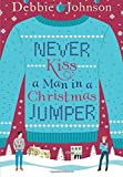 Never Kiss a Man in a Christmas Jumper by  Debbie Johnson in stock, buy online here