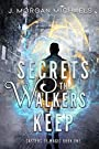 Secrets The Walkers Keep: A New Adult Urban Fantasy  (Casters of Magic Series Book 1)