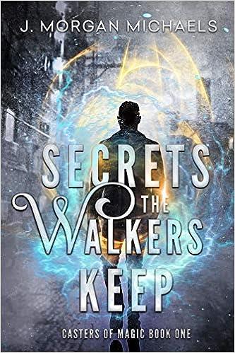 Secrets The Walkers Keep by J. Morgan Michaels