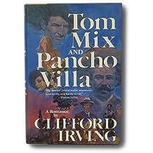 Tom Mix and Pancho Villa
