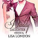Daddy Daughter Weekend, Book 4 | Lisa London