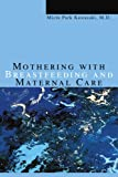 Mothering with Breastfeeding and Maternal Care, Mizin Park Kawasaki, 0595335462